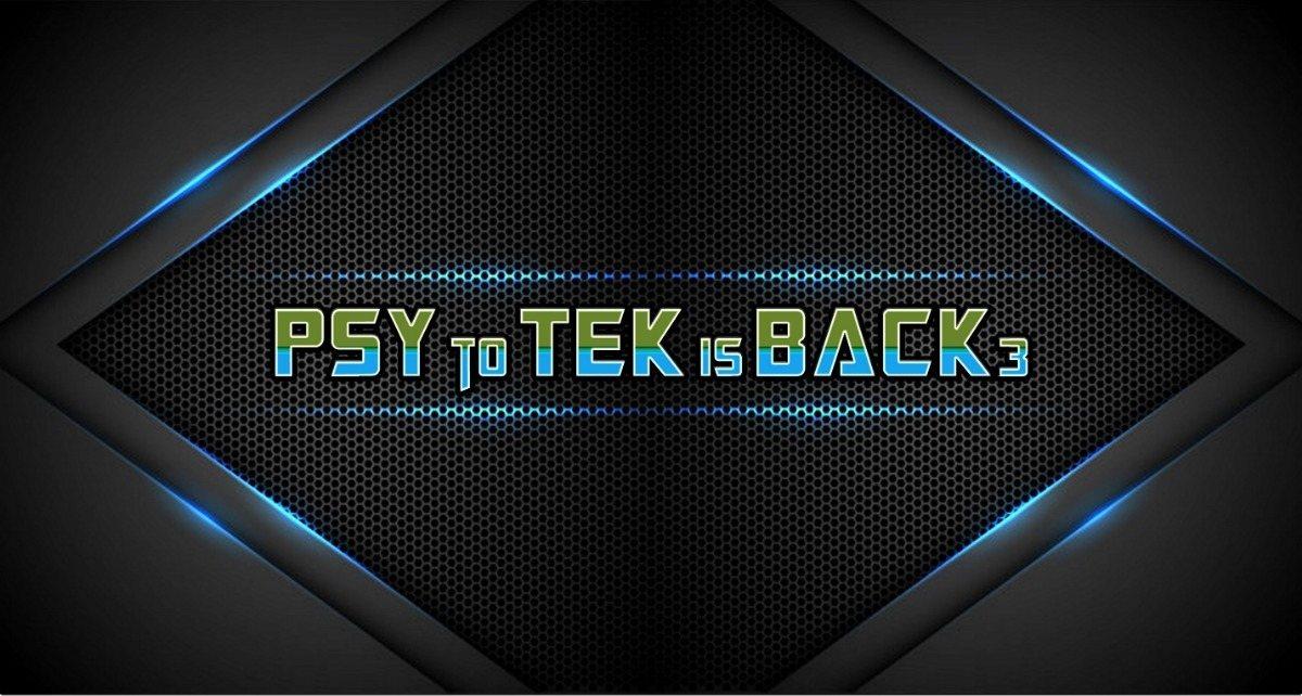 PSY to TEK is BACK - Part 3 22 Feb '19, 23:00