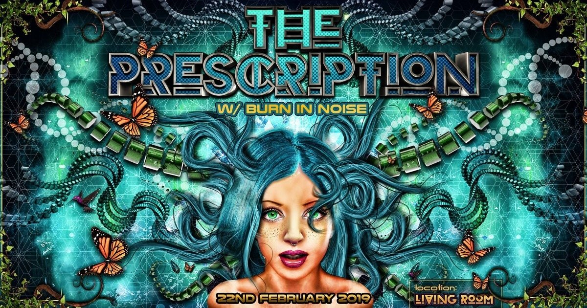 The Prescription w/ Burn In Noise 22 Feb '19, 23:30