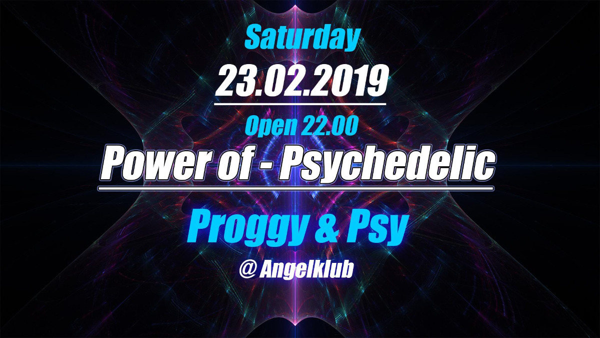 Power of Psychedelic - Proggy & Psytrance - #3 23 Feb '19, 22:00