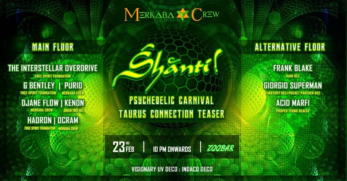 Śhānti! Taurus Teaser Psy&Techno Carnival party 23 Feb '19, 23:00