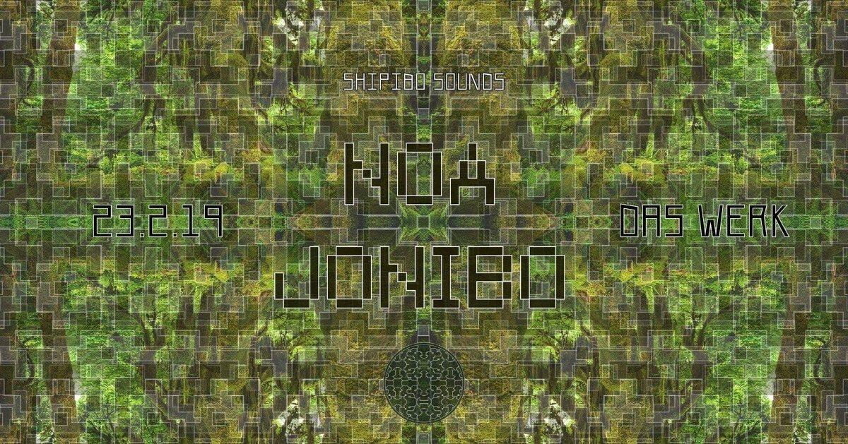 Shipibo Sounds presents: NOA JONIBO (WHRIKK&WHRK live!!!) 23 Feb '19, 23:00