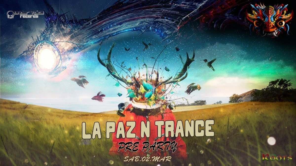 La Paz N Trance | PRE PARTY 2 Mar '19, 22:00