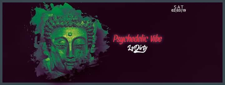 Psychedelic VIBE w/ Ls Dirty & friends 2 Mar '19, 23:00