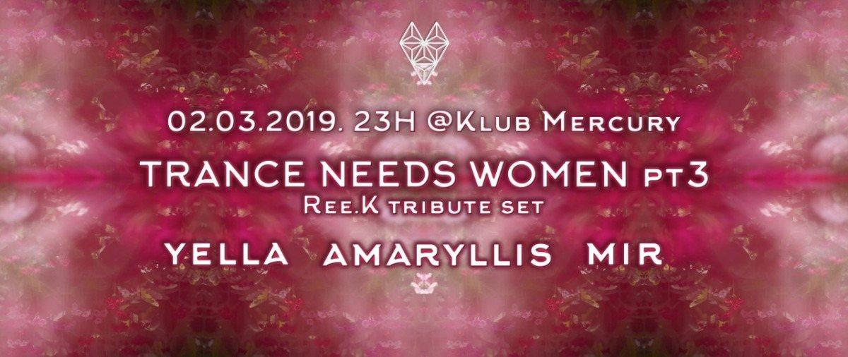 Trance Needs Women pt3 2 Mar '19, 23:00
