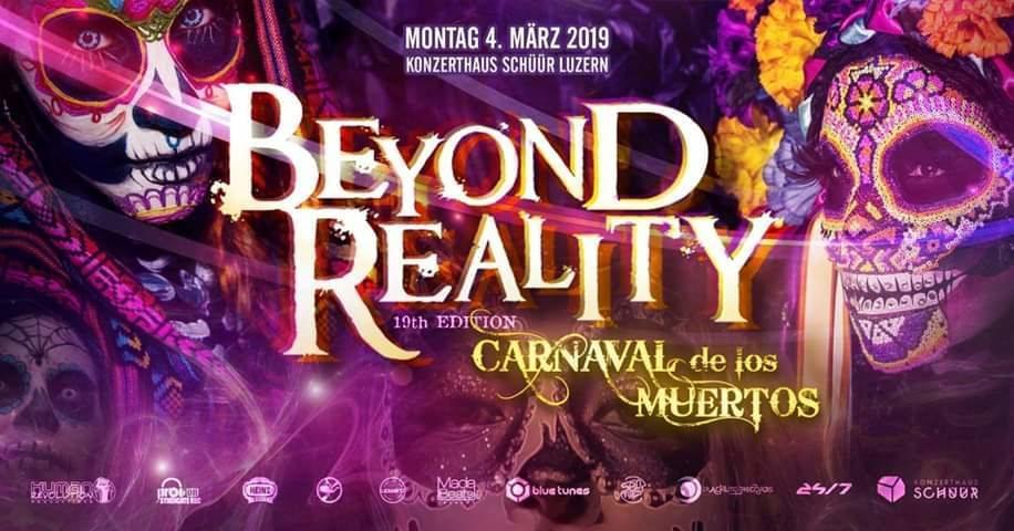 Beyond Reality 19 - Carnaval de los Muertos /w Ranji, Stereoxide, Tezla u.v.m. 4 Mar '19, 22:00