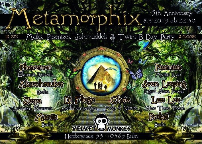 METAMORPHIX B-Day Party Sven Looping, Chriss, Fliege, Pissenisse, Lars Lee usw. 8 Mar '19, 22:00