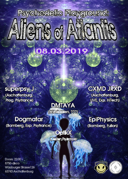 Psychedelic Playground: Aliens of Atlantis 8 Mar '19, 22:00