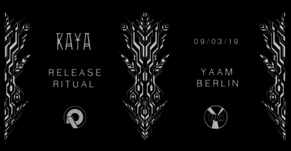 __KAYA_ Album RELEASE RITUAL II__ 9 Mar '19, 22:00