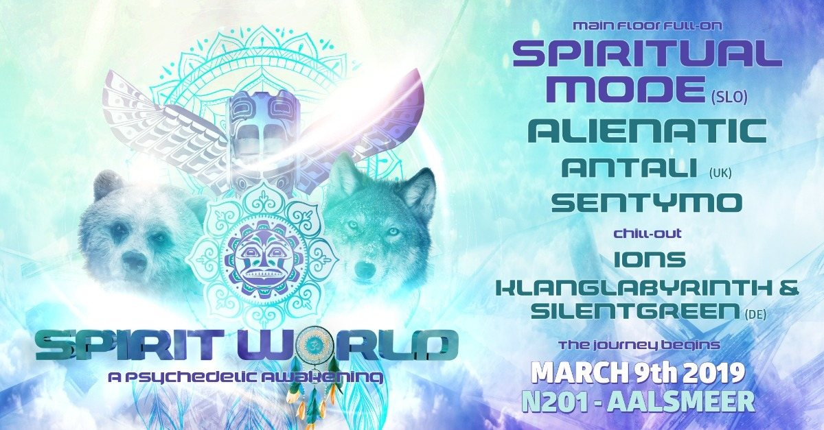Spirit World // A Psychedelic Awakening 9 Mar '19, 23:00