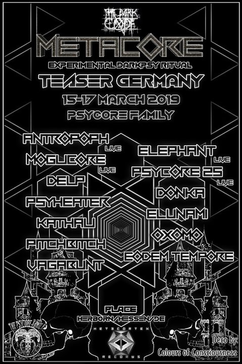 METACORE Festival TEASER Germany with PSYCORE FAMILY 15 Mar '19, 21:00