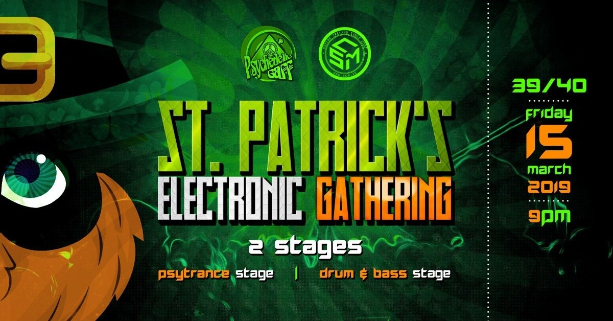 St. Patrick's Electronic Gathering 15 Mar '19, 21:00