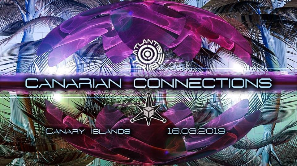 CANARIAN CONNECTIONS 2019 - ATLANTIS TRIBE+ DREAM PROJECT 16 Mar '19, 22:00