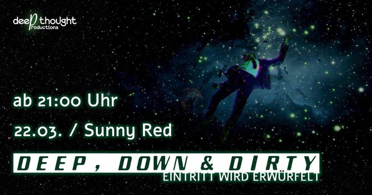 Deep, Down & Dirty pt. 5 22 Mar '19, 21:00