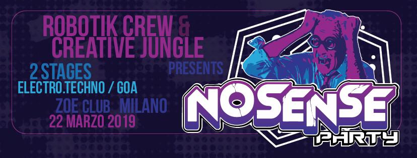No Sense Party with Robotik Crew - Creative Jungle - Npk 22 Mar '19, 23:00
