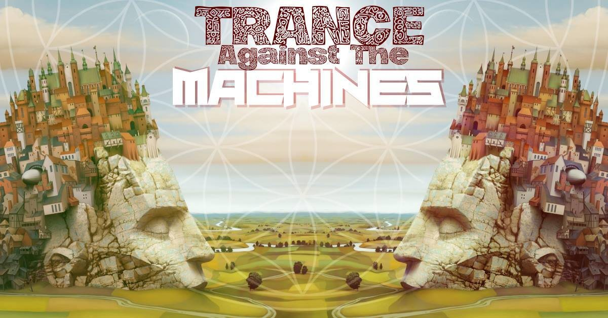 Trance Against The Maschines (Season opening 2019) 22 Mar '19, 20:30