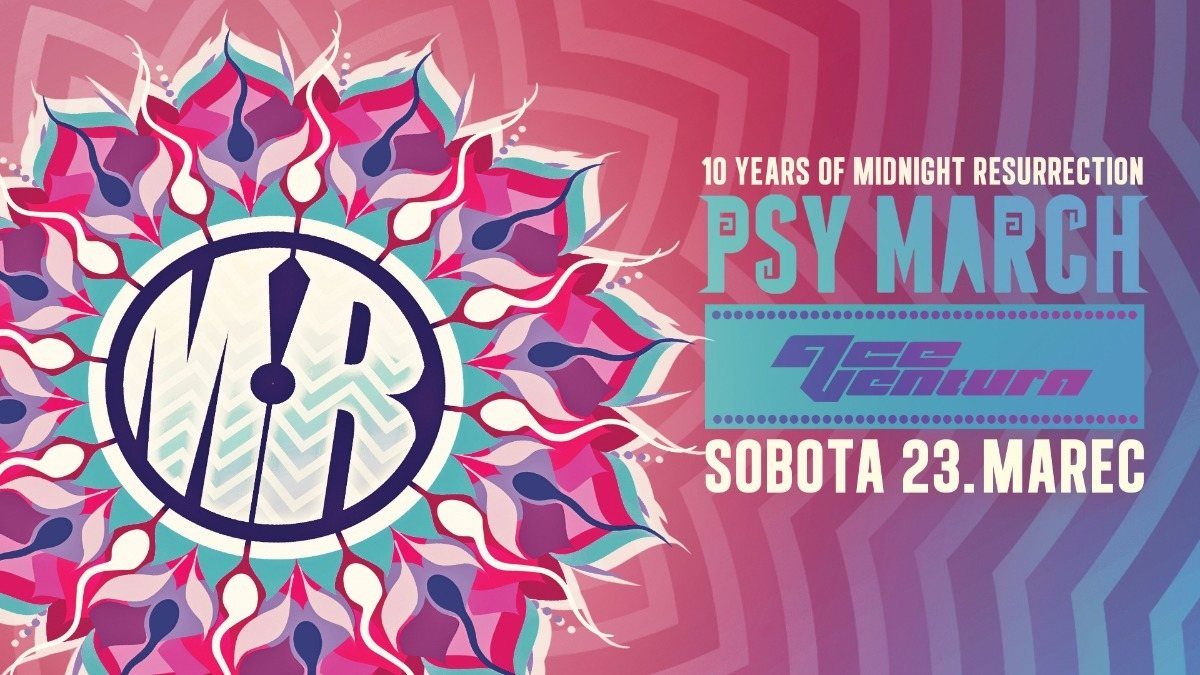 Psy March with Ace Ventura - 10 years of MR 23 Mar '19, 22:00