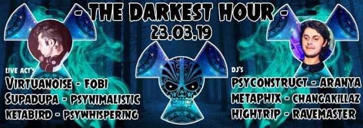 The Darkest Hour w/ Virtuanoise, Fobi, Supadupa and many more.. 23 Mar '19, 22:00