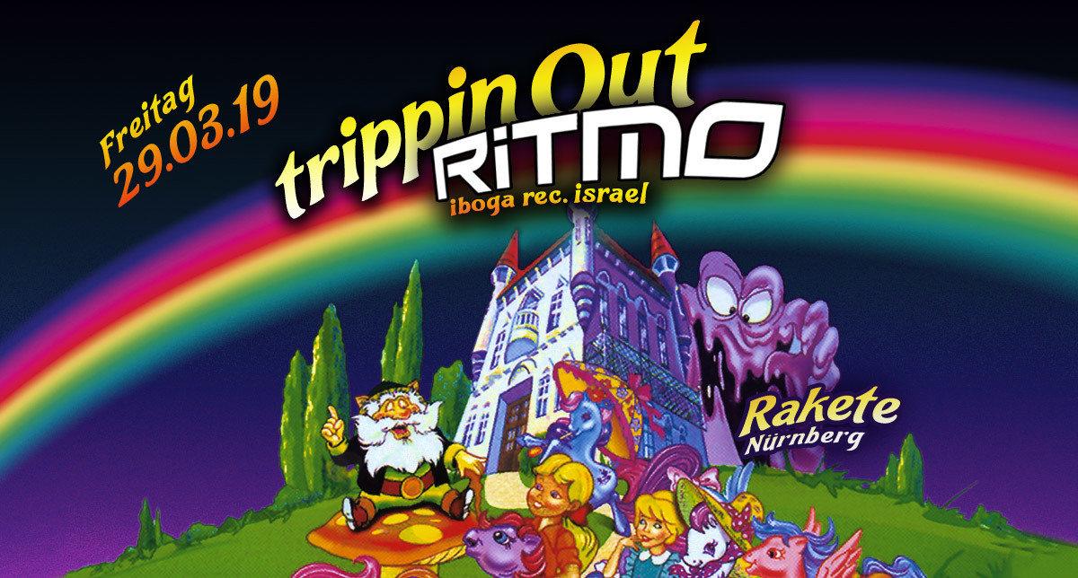 Trippin Out w/ RITMO // Rakete 29 Mar '19, 23:00