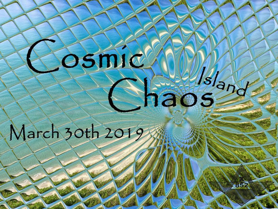 Cosmic Chaos Island 30 Mar '19, 18:00