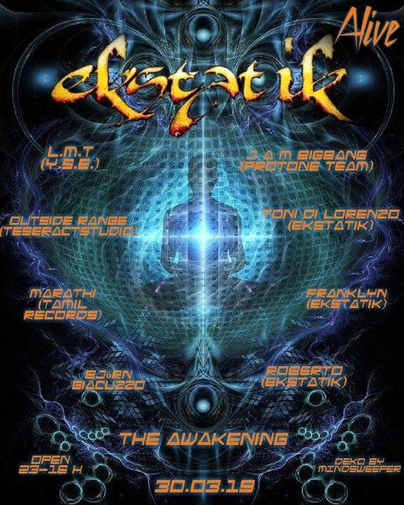 Ekstatik Alive The Awakening 30 Mar '19, 23:00