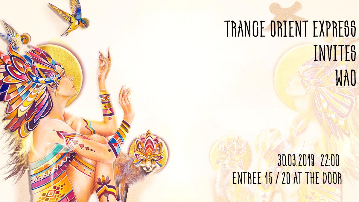 Trance Orient Express invites WAO Festival 30 Mar '19, 22:00
