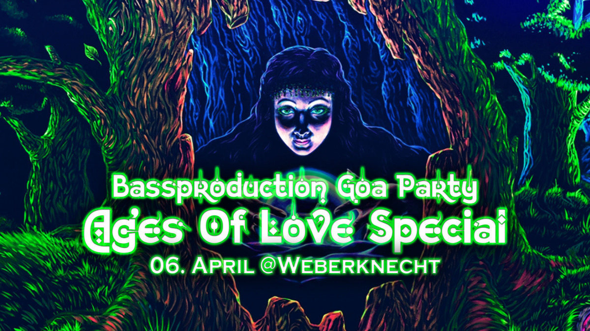 Bassproduction Goa Party - Ages Of Love Special 6 Apr '19, 22:00
