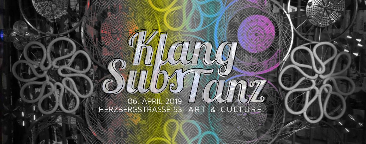 KlangSubsTanz meets Art & Culture 6 Apr '19, 20:00