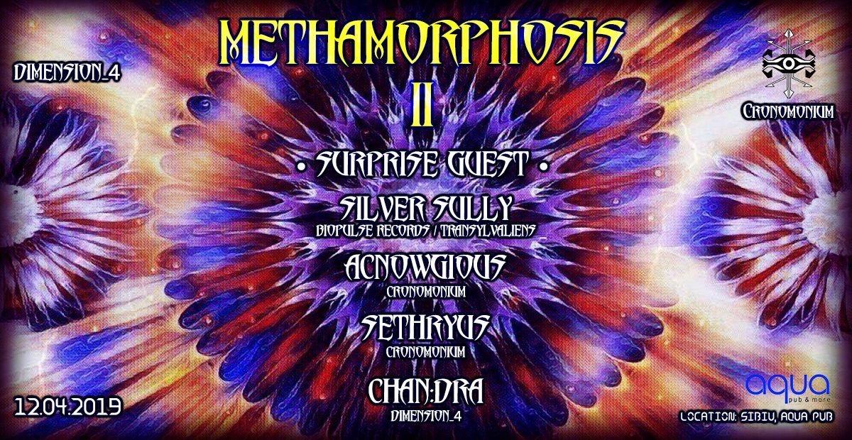 Methamorphosis II 12 Apr '19, 22:00