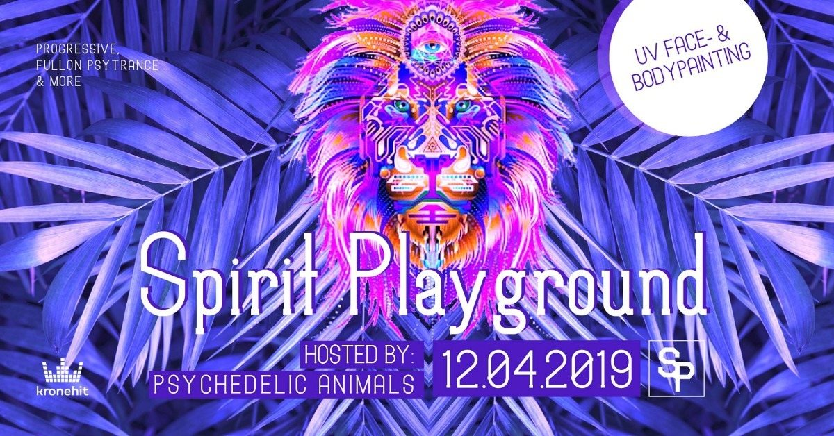 Psychedelic Animals present ✷ SPIRIT PLAYGROUND @ Club Spielplatz Linz 12 Apr '19, 22:00