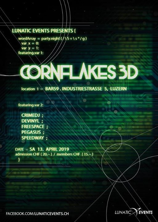 Lunatic Night mit Cornflakes3D 13 Apr '19, 22:00