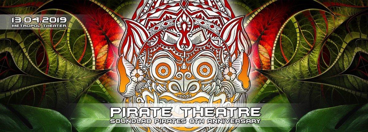 PIRATE THEATRE - 8th Anniversary of Soundlab Pirates 13 Apr '19, 22:00