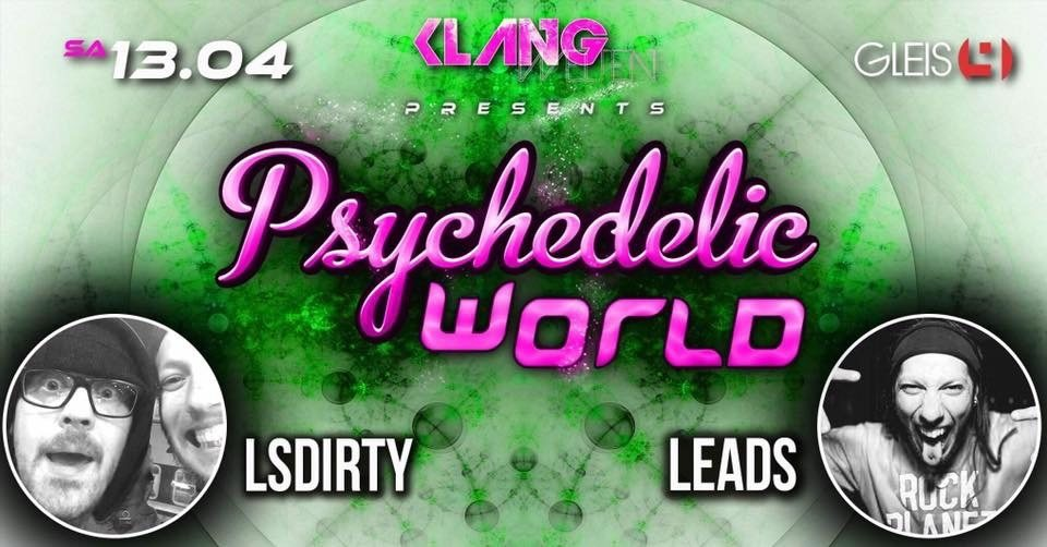 Psychedelic World / Lsdirty Live / Leads Live 13 Apr '19, 23:00