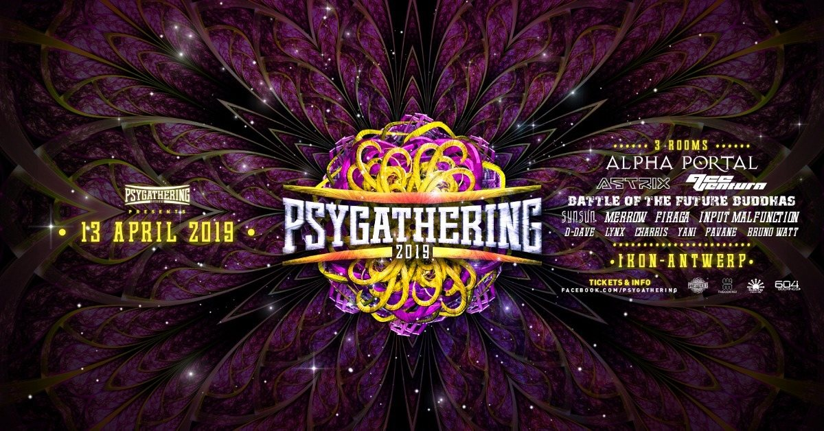 Psygathering 2019: Alpha portal , Astrix, Ace ventura and much more :3 rooms 13 Apr '19, 23:00