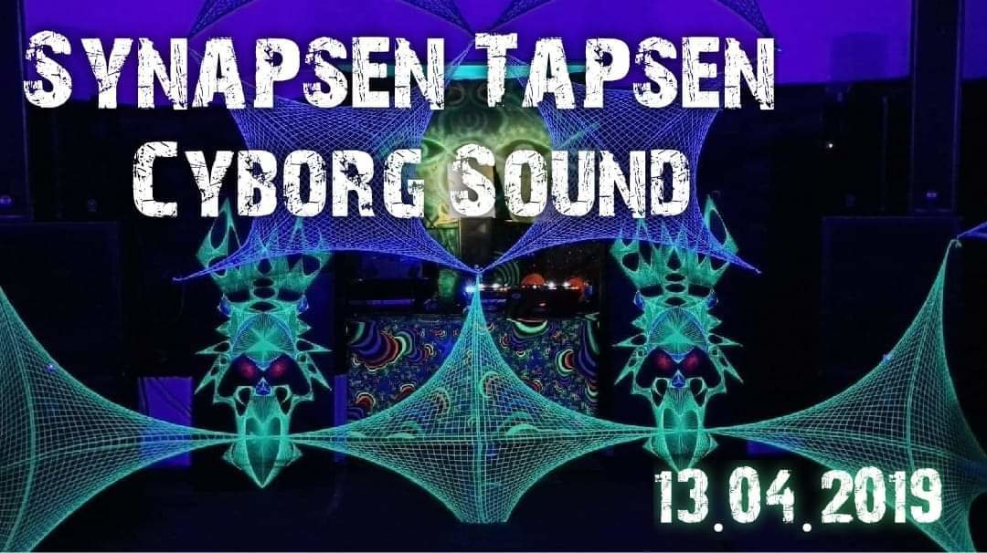Synapsen Tapsen - Cyborg Sound 13 Apr '19, 22:00