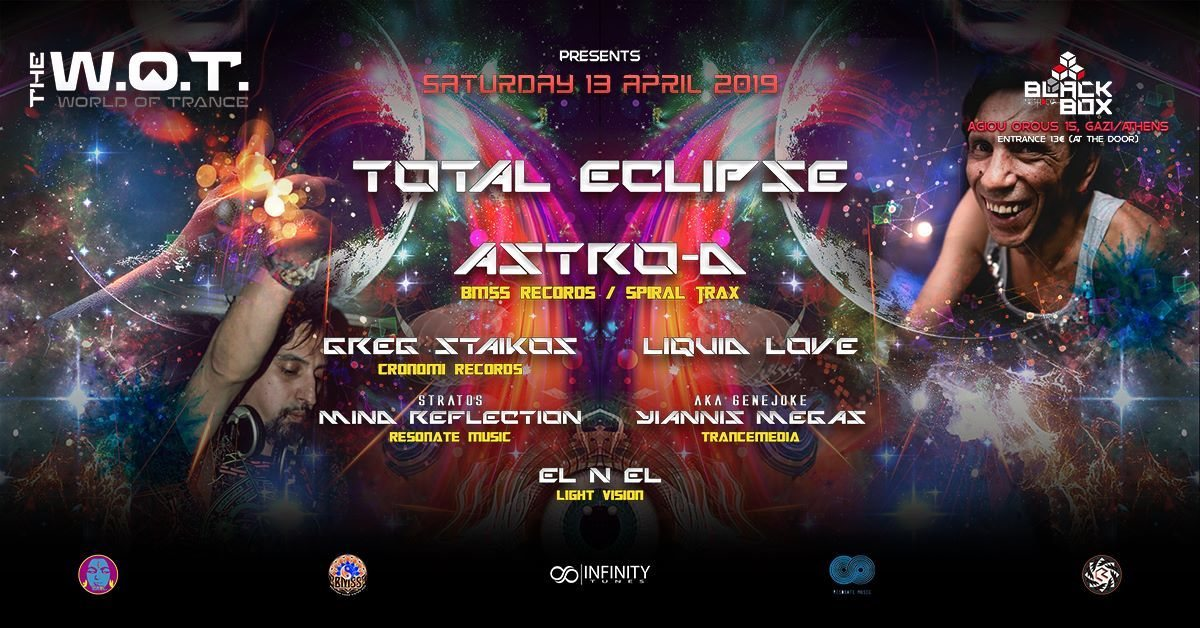 The World of Trance Greece presents: Total Eclipse | Astro-D @Black Box Methodia 13 Apr '19, 23:00