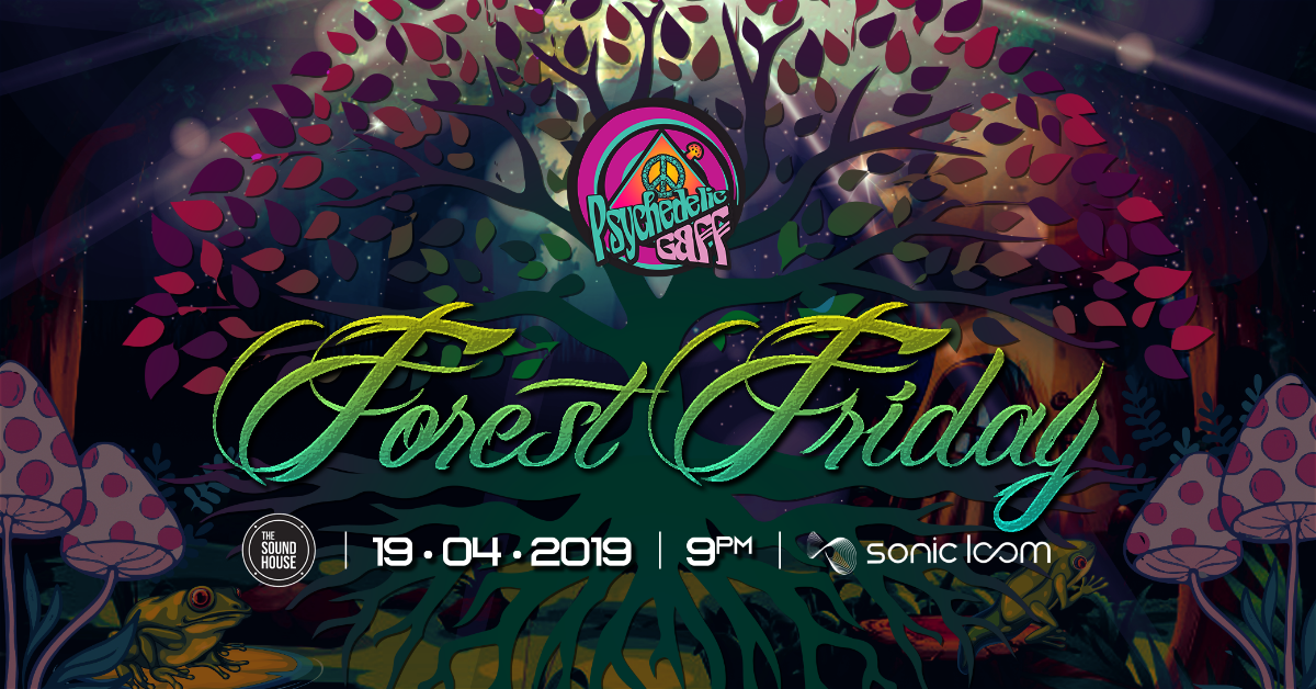 Psychedelic Gaff #14 Forest Friday w/ ANTONYMOUS 19 Apr '19, 21:00