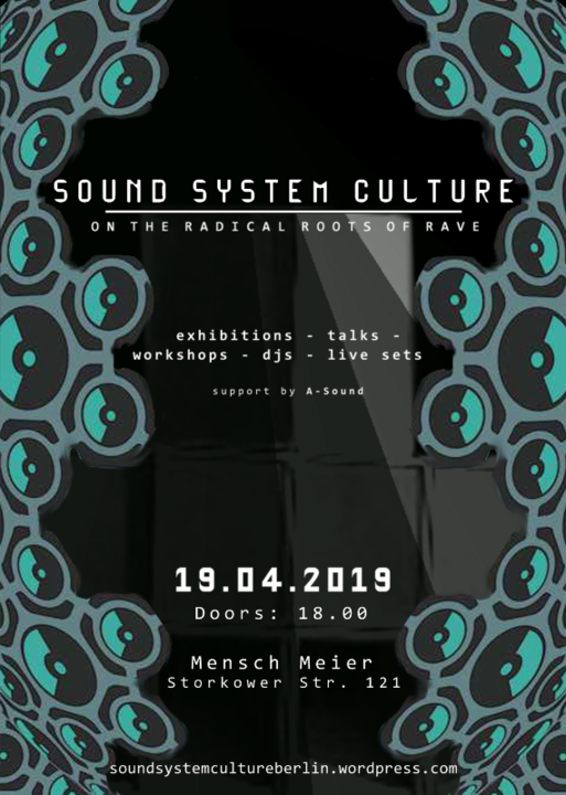 Sound System Culture - On the Radical Roots of Rave 19 Apr '19, 18:00