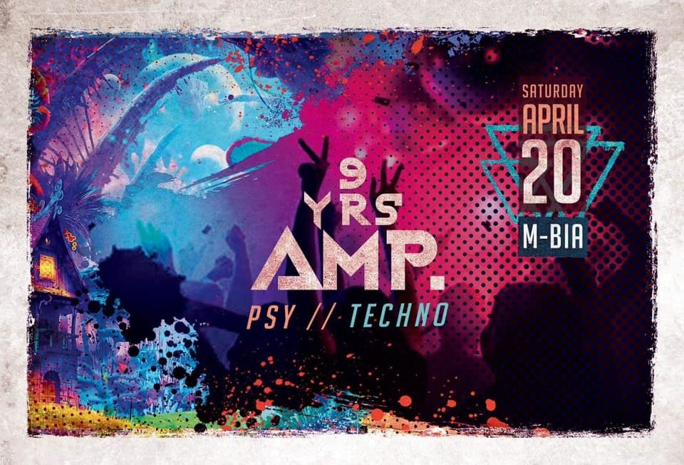 9 Jahre AMP. Psy/Techno Closing /w.Hippie Mafia 20 Apr '19, 23:00