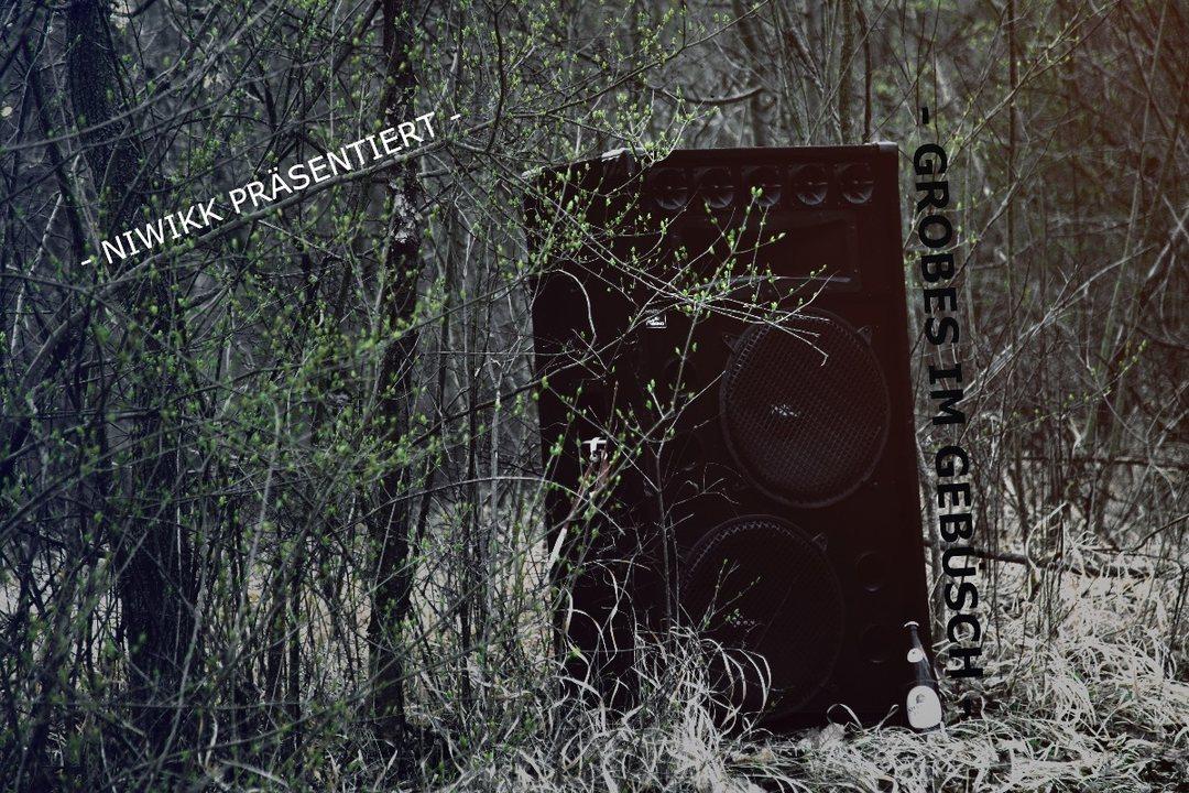 Niwikk präsentiert- Grobes im Gebüsch! 26 Apr '19, 21:30