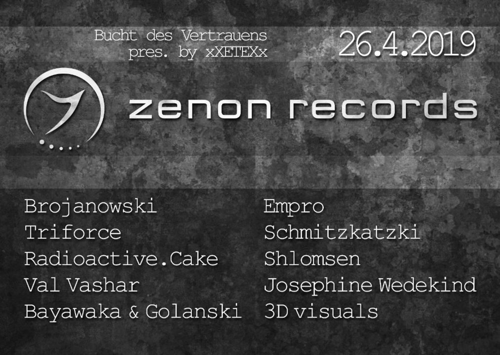 Zenon Records pres. by xXETEXx at Bucht Berlin 26 Apr '19, 23:00