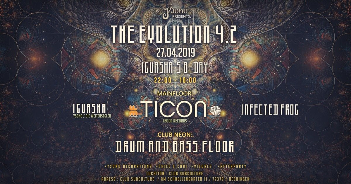 The Evolution 4.2 / Ticon - Iboga Rec.(DNK) / +Drum & Bass Floor 27 Apr '19, 22:00