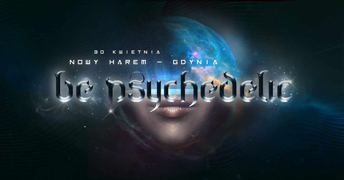 Be Psychedelic - Nowy Harem Gdynia 30 Apr '19, 21:00