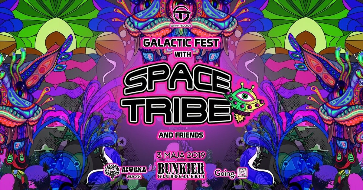 Galactic Fest with Space Tribe and Friends.Live at Bunkier, Gdansk. Poland 3 May '19, 21:00