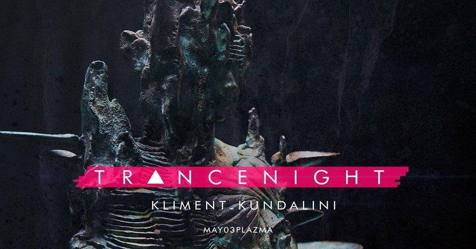 Tr▲ncenight - Kliment & Kundalini 3 May '19, 23:30