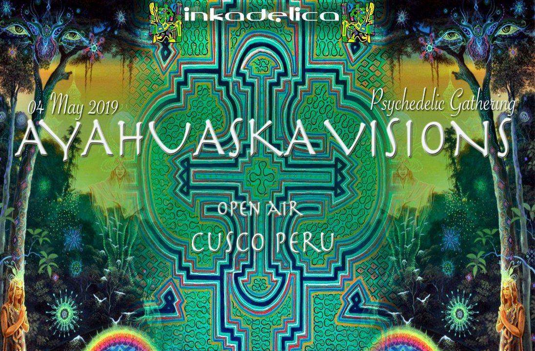 Ayahuaska Visions - Psychedelic Gathering 4 May '19, 20:00