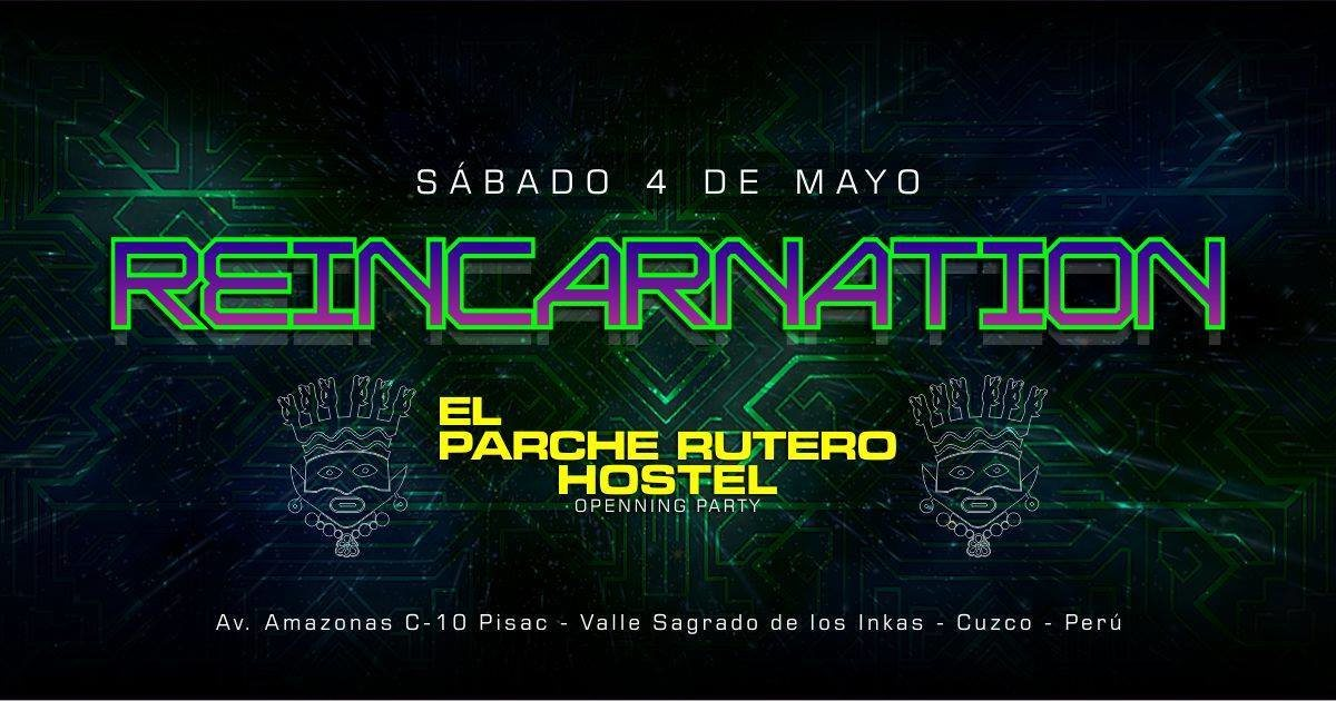REINCARNATION ( opening party EL PARCHE RUTERO HOSTEL ) 4 May '19, 19:00