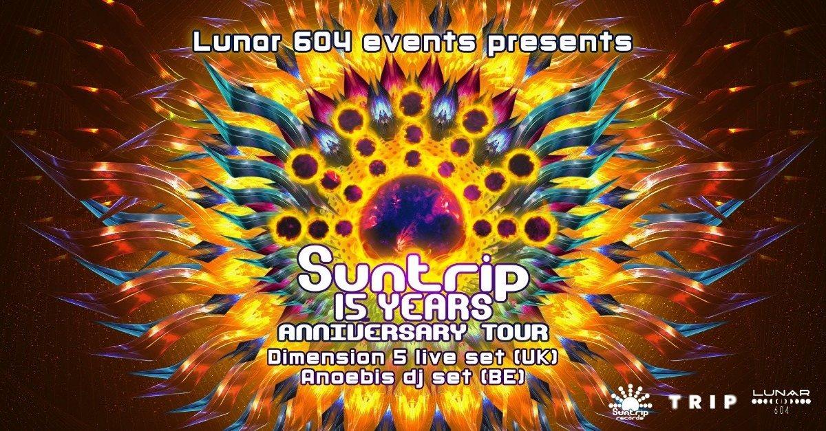 15 years of Suntrip w/ Dimension 5 & DJ Anoebis / Budapest (HUN) 11 May '19, 22:00