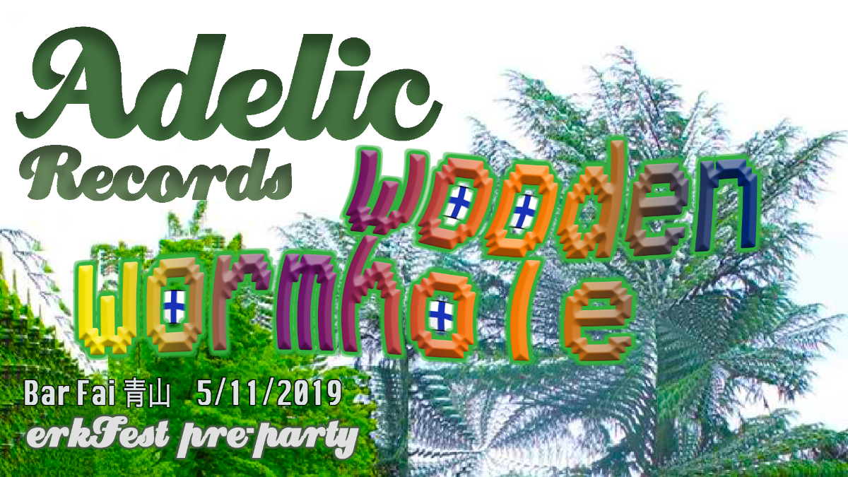 Adelic Records :: Wooden Wormhole 11 May '19, 23:00