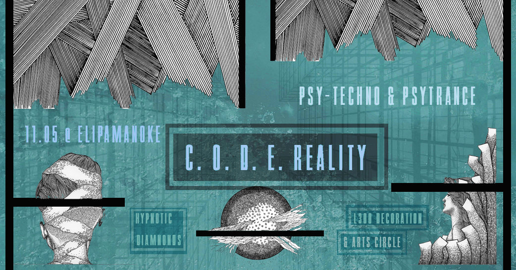 C O D E Reality w/ code-therapy, Floating Machine, LX-D & Sequoya 11 May '19, 23:00