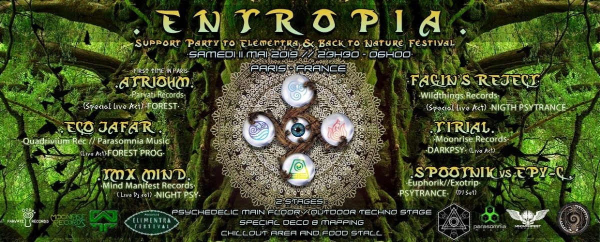 ENTROPIA - ACT 1 // SUPPORT to ELEMENTRA & BACK TO NATURE FESTIVALS 2019 (Paris) 11 May '19, 23:30